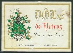Rare // Etiquette //  Dôle De Vetroz Roger Guex, Valais,Suisse - Etiquettes