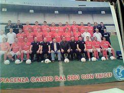 PIACENZA CALCIO SQUADRA 2006 SPONSOR UNICEF Dal 2001 Elenco GIOCATORI A RETRO Firme  N2006 GI17549 - Football