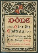 Rare // Etiquette // Dôle, Clos Du Château, Ch. Bonvin Fils, Sion,Valais,Suisse - Etiquettes