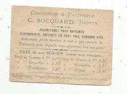 Publicité , Confiserie Et Patisserie C. SOCQUARD , TROYES , Aube , 10 X 7 Cms - Advertising