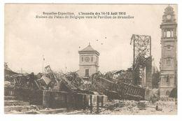 Bruxelles-Exposition - L'incendie Des 14-15 Août 1910 - Ruines Du Palais De Belgique Vers Le Pavillon De Bruxelles - Expositions Universelles