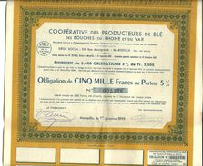 Action Cooperative Des Producteurs De Ble Des Bouches Du Rhone Et Du Var, Obligation De Cinq Mille Francs  (bon Etat) - Agriculture
