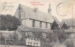 L'AIGLE - LAIGLE - Chapelle De L'Hospice - L'Aigle