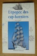 L'Epopée Des Cap-horniers - Olivier Joly (Voir Scan & Description) - Bateaux - Voiliers - Histoire