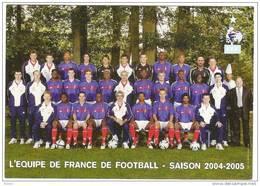 L'EQUIPE DE FRANCE DE FOOTBALL- SAISON 2004-2005. SIGNATURE REPRO A L'ARRIERE. - Voetbal