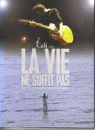 DVD - CALI - DANS LA VIE NE SUFFIT PAS - UN FILM MUSICAL DE GAETAN CHATAIGNER - DVD Musicaux