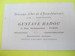 Carte Commerciale /Bronzes D'Art & D'Ameublement/ Gustave RADOU/Rue St Anastase/Paris/ Vers 1920-30  CAC84 - Francia