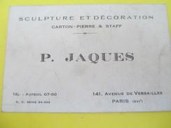Carte Commerciale /Sculptures Et Décoration/Carton Pierre & Staff/P JAQUES/Av De Versailles/Paris/ Vers 1920-30  CAC98 - Francia