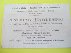 Carte Commerciale /Hotel Café Restaurant Du Commerce/Antoine CARLESIMO/Rue De Vitry/L'Hay Les Roses/Vers 1920-30  CAC101 - Francia