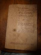 1944 FLORE Complète De La France Et De La Suisse Par G. Bonnier Et G. De Layens , Comprenant 5.338 Figures;etc - B. Plantes Fleuries & Fleurs