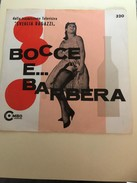 Bocce E... Barbera Gianna - Autres - Musique Italienne
