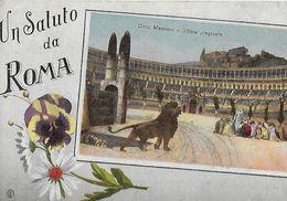 CPA  ROME (Italie).  Un Saluto Da Foma, Circo Massimo- Ultima Preghiera. ..A199 - Colosseo