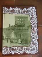 Le Cantal ; Les 260 Communes. - Livres, BD, Revues