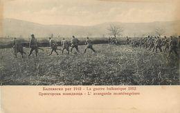 L'AVENGARDE MONTENEGRINE -1912 - GUERRE DES BALKANS - MONTENEGRO & SES ALLIES CONTRE TURQUIE - Montenegro