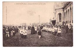 60 Chantilly Fete Du Bouquet Provincial 14 Juin 1908 - Chantilly