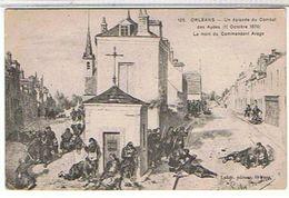 45..ORLEANS   - UN EPISODE  DU COMBAT  DES AYDES  (11OCTOBRE1870) DESSIN    TBE     ZZ457 - Orleans