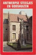 Antwerpse Steegjes En Godshuizen - Histoire