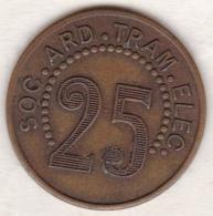 Ardèche. Jeton 25 Centimes Société Ardéchoise De Tramways Electriques, Aubenas -Vals Les Bains - Monétaires / De Nécessité