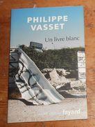 Un Livre Blanc. Philippe Vasset. 2007. - Culture