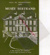 36- CHATEAUROUX- DEPLIANT MUSEE BERTRAND-2 RUE DESCENTE DES CORDELIERS-NAPOLEON ET SON EPOQUE-FOLKLORE BERRY - Folletos Turísticos