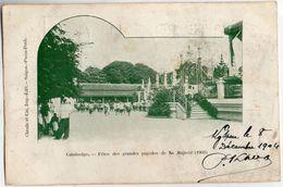 Cambodge. -- Fêtes Des Grandes Pagotes De Sa Majesté (1903) - Cambodia