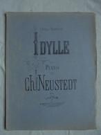 Ancienne Partition IDYLLE Pour Piano Par Ch. Neustedt Op. 22 - Instruments à Clavier