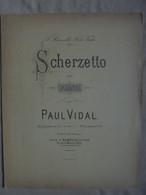Ancienne Partition SCHERZETTO Pour Piano Par Paul Vidal - Instruments à Clavier