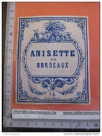 1 ETIQUETTE XIX Ième -  Litho  ANISETTE De Bordeaux - Imprimeur Ch. CHOQUET Lillo - Flowers