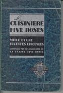 Vintage - La Cuisinière Five Roses - Livre Recettes En Français - Édition 1939 - 152 Pages - Reliure Boudins - État TB - Gastronomie