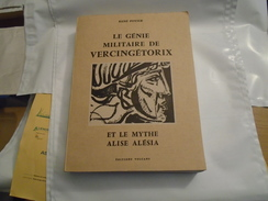 LE GENIE MILITAIRE DE VERCINGETORIX  ET LE MYTHE ALISE ALESIA 1973 RENE POTIER - Histoire
