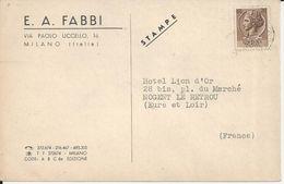 MILANO ITALIE VIA PAOLO UCCELLO A FABBI CARTE ENVOYE A NOGENT LE ROTROU A L HOTEL DU LION D OR ANNEE 1955 DEMANDE - Italia