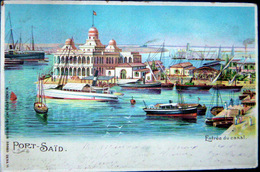 EGYPTE  PORT SAID  ENTREE DU CANAL  GRUSS CARTE LITHOGRAPHIEE VOYAGEE EN 1901 - Port-Saïd