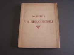 Collection F - De Ribes-Christofle - Tableaux Anciens Et Modernes - Pastels - Dessins - Objets D' Art Et D' Ameublement - Art