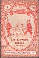 LES ENFANTS BELGES A LA GUERRE (G. Harry) 1916 - Guerre 1914-18