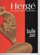 Hergé Au Pays Des Helvètes - Bulle 2007 - Livres, BD, Revues