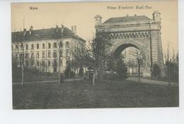 METZ - Prinz Friedrich Karl Tor - Metz