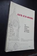 Aix En Othe La Memoire D'une Commune De L'aube - Histoire
