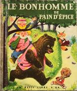 Le BONHOMME De Pain-d'Epice - Illust. De R. SCARRY - Un Petit Livre D'Or - Les Ed. COCORICO - Daté : 3 - 1953 - BE - Contes