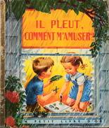 IL PLEUT COMMENT S'AMUSER - Illust. De C. MALVERN - Un Petit Livre D'Or - Les Ed. COCORICO - Daté : 3 - 1952 - BE - Books, Magazines, Comics