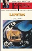 EL ESPIRITISMO. RAFAEL G. RIERA. CIRCA 1990S 126 PAG. ED, ESPACIO Y TIEMPO - BLEUP - Cultural