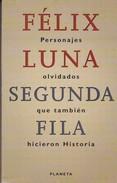 SEGUNDA FILA, FELIX LUNA. 1999, 315 PAG. ED, PLANETA - BLEUP - Cultural