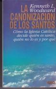 LA CANONANIZACION DE LOS SANTOS, K.L WOODWARD. 1992, 557 PAG. ED, EMECE - BLEUP - Cultural