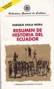 RESUMEN HISTORIA ECUADOR, ENRIQUE AYALA MORA. 2002, 162 PAG. CORP. EDITORA NACIONAL - BLEUP - Geschiedenis & Kunst