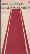 LA ALFOMBRA ROJA. MARTA LYNCH. 1972, 232 PAG. LOSADA - SIGNEE - BLEUP - Classical
