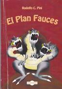 EL PLAN FAUCES, RODOLFO C. PINI. 2014, 152 PAG. YA ES TIEMPO - SIGNEE - BLEUP - Fantasy
