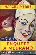 Enquete A Medrano Par Marcel Pierre Ed Hachette - Livres, BD, Revues