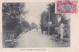 CILAOS. - La Route Coloniale. Carte Pas Courante - La Réunion