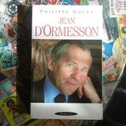 JEAN  D ORMESSON   DE  PHILIPPE  DUFAY     EDIT   BARTILLAT - Biografia