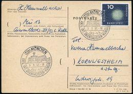 (13b) MÜNCHEN/ XXIV.INT.ORIENTALISTEN-KONGRESS 1957 (3.9.) SSt (Brunnen, Tagungsgebäude) Glasklar Gest. Inl.-Kt  (Bo.335 - Stamps