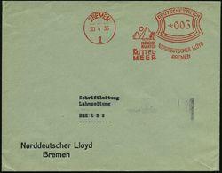 """BREMEN / 1/ FRÜHLINGS-/ FAHRTEN..MITTEL-/ MEER/ NORDDT.LLOYD.. 1935 (30.4.) Dekorat., Aptierter AFS = """"3"""" Entfernt (apti - Stamps"""